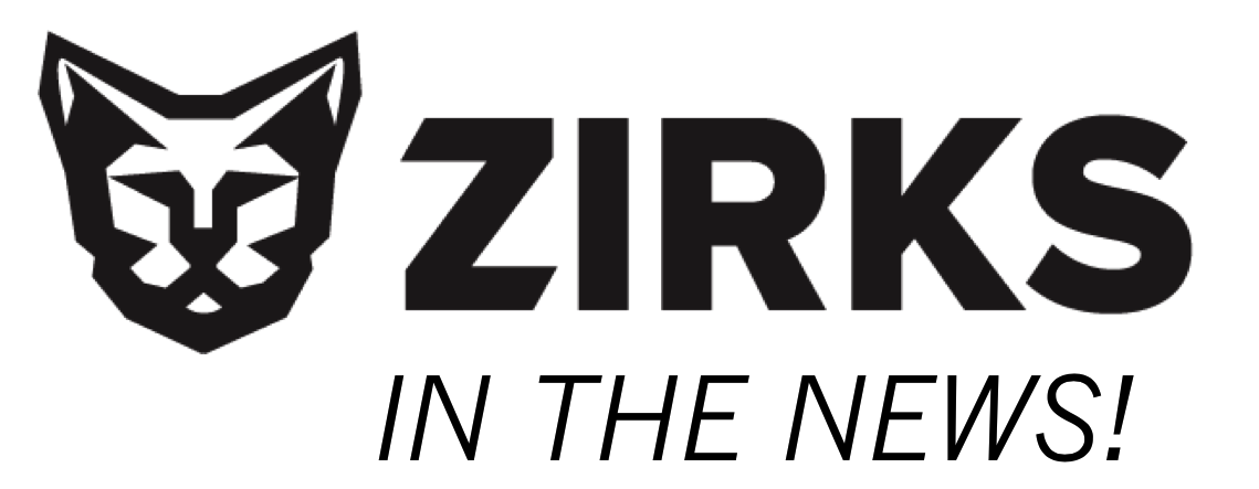Zirks in the News